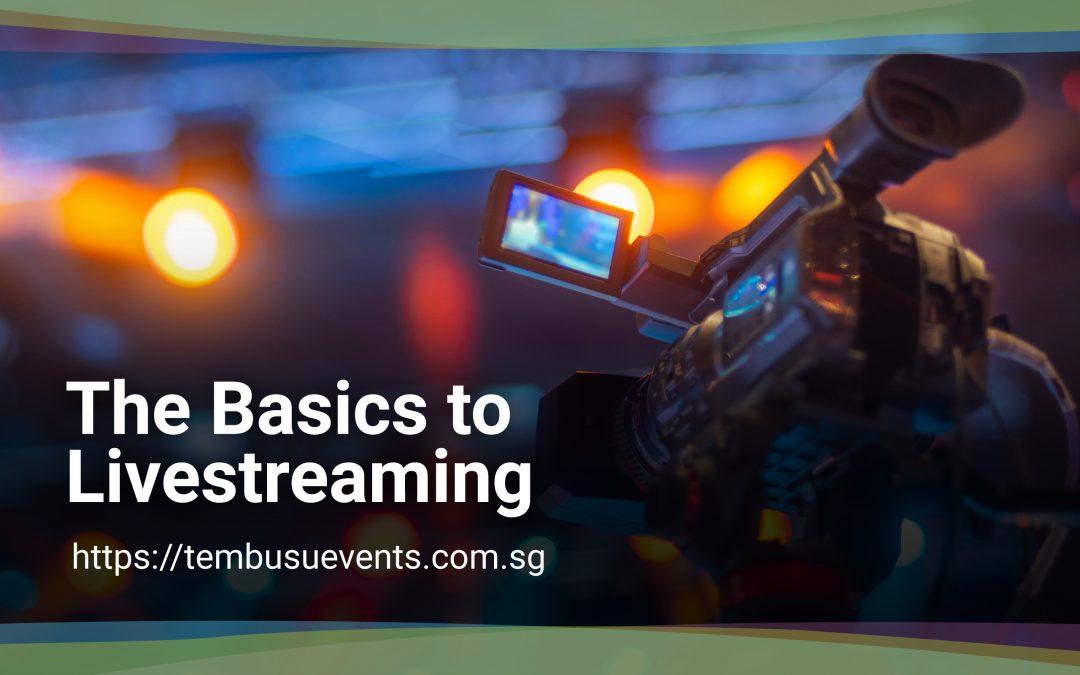 The Basics to Livestreaming